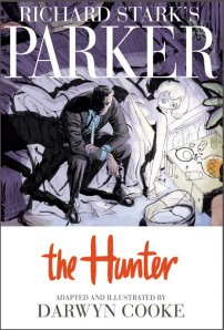Richard Stark's Parker: The Hunter (Adapted and Illustrated by Darwyn Cooke)