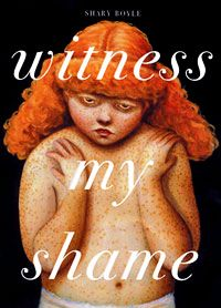 SHARY BOYLE --- Witness My Shame --- cover illo